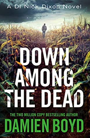 Down Among the Dead by Damien Boyd