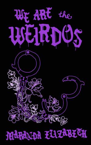 We Are the Weirdos by Caligula Caesar, Cee Lavery, Maranda Elizabeth