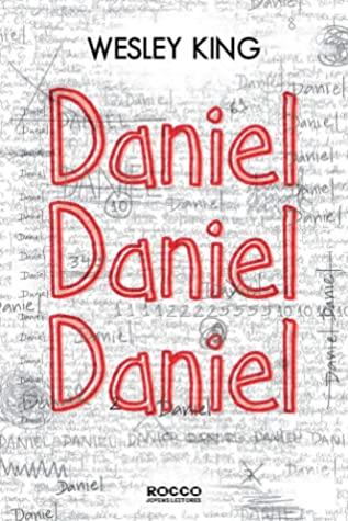 Daniel, Daniel, Daniel by Wesley King