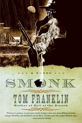 Smonk: Or Widow Town by Tom Franklin