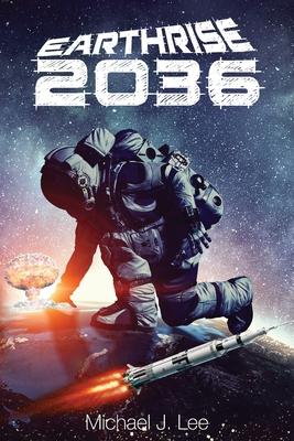 Earthrise 2036 by Michael J. Lee