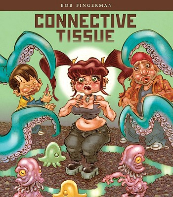 Connective Tissue by Bob Fingerman
