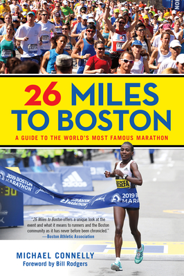 26 Miles to Boston: A Guide to the World's Most Famous Marathon by Michael Connelly