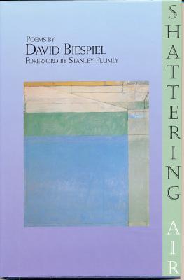 Shattering Air by David Biespiel