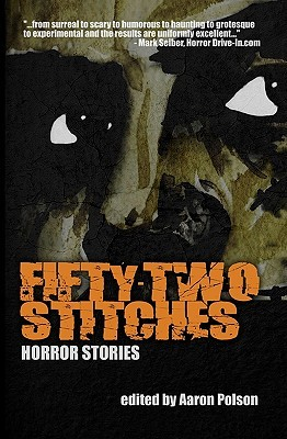 Fifty-Two Stitches: Horror Stories by Kurt Newton, Catherine J. Gardner, Mercedes M. Yardley, Aaron Polson, Barry Napier