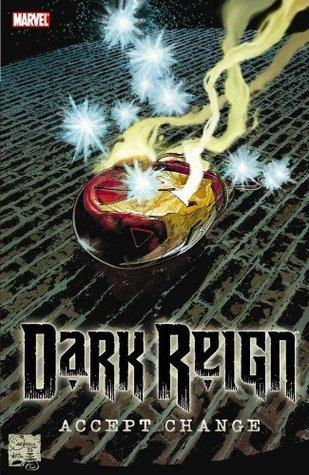 Dark Reign: Accept Change by Greg Pak, Brian Michael Bendis, Jim McCann, Adam Felber, Jonathan Hickman, Jeff Parker, Stefano Caselli, David López, Matt Fraction