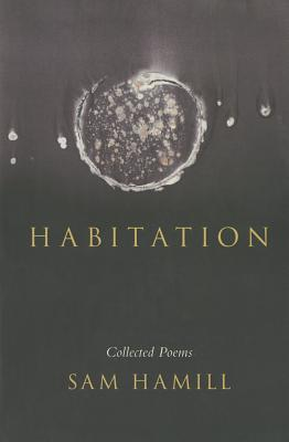 Habitation: Collected Poems by Sam Hamill