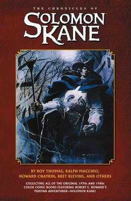 Chronicles of Solomon Kane by Howard Chaykin, John Ridgway, Mike Mignola, Sandy Plunkett, Robert E. Howard, Jon Bogdanove, Al Williamson, Roy Thomas, Brett Blevins, Ralph Macchio, Kevin Nowlan