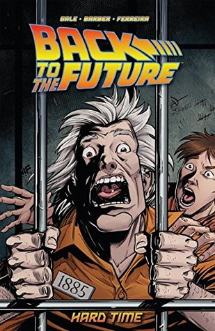 Back to the Future: Hard Time by John Barber, Marcelo Ferreira, Bob Gale