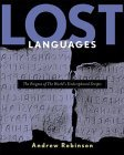 Lost Languages: The Enigma of the World's Undeciphered Scripts by Andrew Robinson