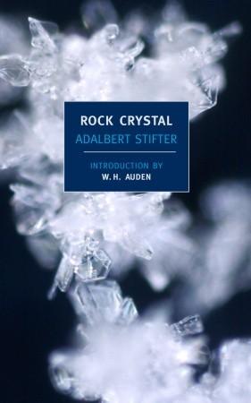 Rock Crystal by Marianne Moore, Elizabeth Mayer, W.H. Auden, Adalbert Stifter