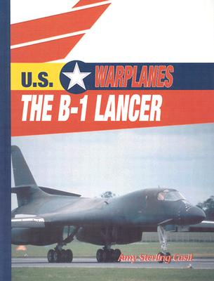 The B-1 Lancer by Amy Sterling Casil