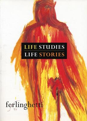 Life Studies, Life Stories: 80 Works on Paper by Lawrence Ferlinghetti