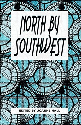 North by Southwest by John Hawkes-Reed, Margaret Carruthers, Clare Dornan, Kevlin Henney, Jemma Milburn, Ian Millsted, Justin Newland, Pete Sutton, Joanne Hall, Roz Clarke, Desiree Fischer