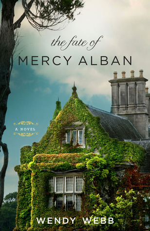 The Fate of Mercy Alban by Wendy Webb