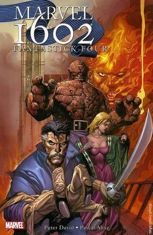 Marvel 1602: Fantastick Four by Pascal Alixe, Peter David