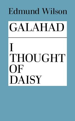 Galahad and I Thought of Daisy by Edmund Wilson