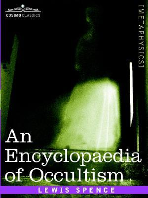 An Encyclopaedia of Occultism by Lewis Spence