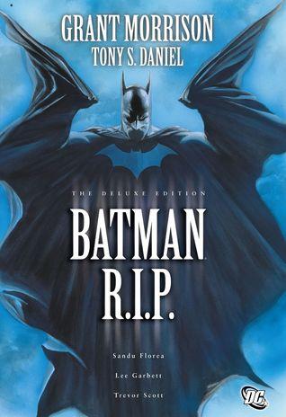 Batman: R.I.P. by Alex Sinclair, Sandu Florea, Guy Major, Alex Ross, Grant Morrison, Trevor Scott, Randy Gentile, Tony S. Daniel, Jared K. Fletcher, Lee Garbett, Nick J. Napolitano
