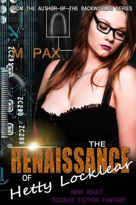 The Renaissance of Hetty Locklear by M. Pax