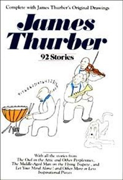 James Thurber: 92 Stories by James Thurber