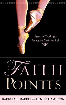 Faith Pointes by Denise Hamilton, Barbara B. Barker
