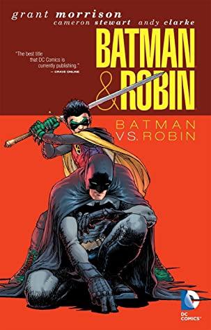 Batman & Robin, Vol. 2: Batman vs. Robin by Dustin Nguyen, Grant Morrison, Scott Hanna, Cameron Stewart, Andy Clarke