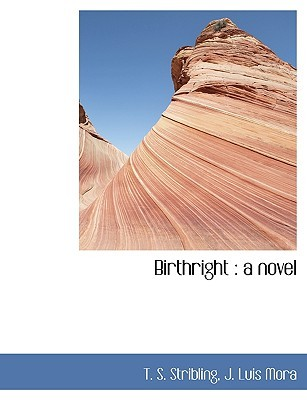 Birthright by J. Luis Mora, T.S. Stribling