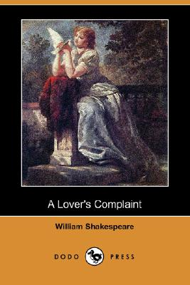 A Lover's Complaint (Dodo Press) by William Shakespeare