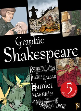 Graphic Shakespeare by Michael Ford, Kathy McEvoy, Jim Pipe, Nick Spender, Penny Clarke, Stephen Haynes, Penko Gelev, Li Sidong