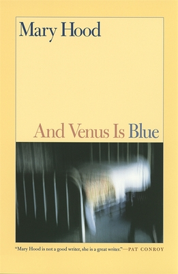 And Venus Is Blue: Stories by Mary Hood