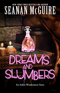 Dreams and Slumbers (October Day #10.1) by Seanan McGuire
