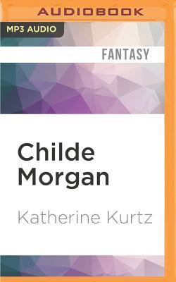 Childe Morgan by Katherine Kurtz