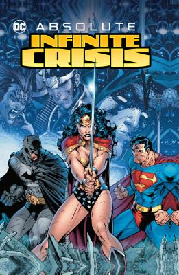 Absolute Infinite Crisis by Geoff Johns