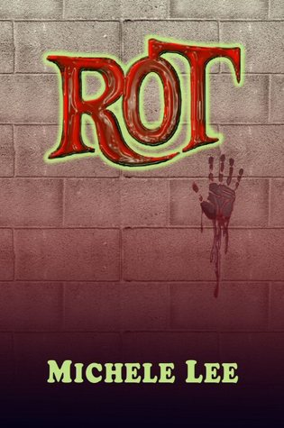Rot by Michele Lee