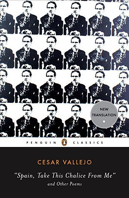 Spain, Take This Chalice from Me and Other Poems: Parallel Text Edition by Cesar Vallejo
