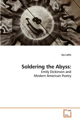 Soldering the Abyss by Joy Ladin