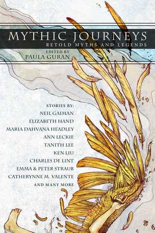 Mythic Journeys: Retold Myths and Legends by Paula Guran