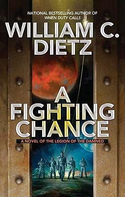 A Fighting Chance by William C. Dietz