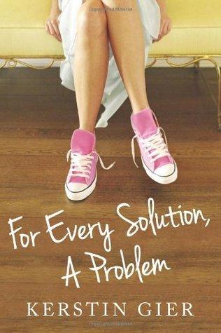 For Every Solution, A Problem by Kerstin Gier, Erik J. Macki