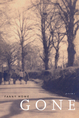 Gone, Volume 7: Poems by Fanny Howe