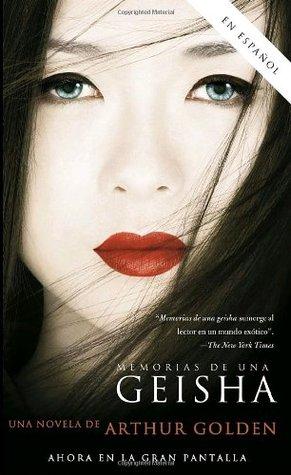 Memorias de una geisha by Arthur Golden