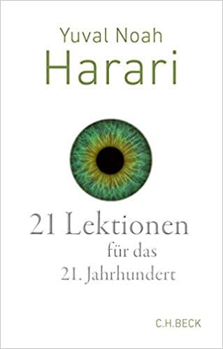 21 Lektionen für das 21. Jahrhundert by Yuval Noah Harari