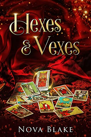 Hexes & Vexes: A Contemporary Witchy Fiction novella by Nova Blake, Contemporary Witchy Fiction