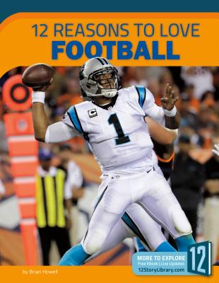 12 Reasons to Love Football by Brian Howell