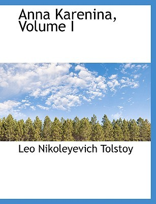 Anna Karenina, Vol 1 of 2 by Leo N. Tolstoj, Leo Tolstoy