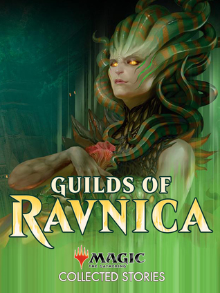 Guilds of Ravnica: Collected Stories by Nicky Drayden