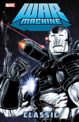War Machine Classic - Volume 1 by Scott Benson, Gabriel Gecko, Len Kaminski