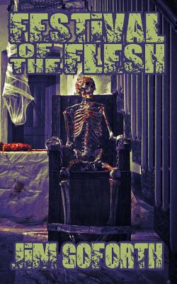 Festival of the Flesh: Book 2 by Jim Goforth