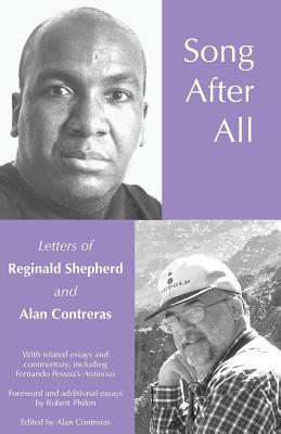 Song After All: The Letters of Reginald Shepherd and Alan Contreras by Robert Philen, Evan Eisenberg, Reginald Shepherd